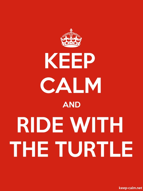 KEEP CALM AND RIDE WITH THE TURTLE - white/red - Default (600x800)