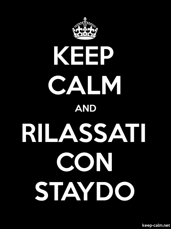 KEEP CALM AND RILASSATI CON STAYDO - white/black - Default (600x800)
