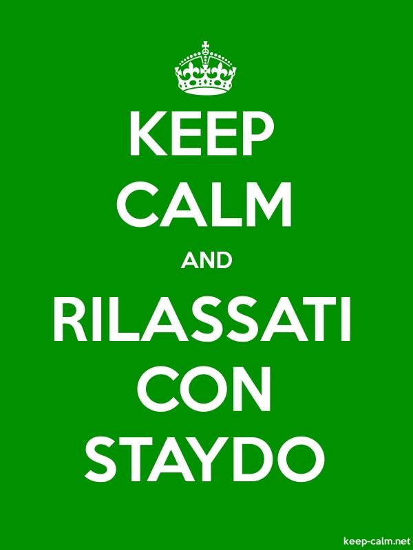 KEEP CALM AND RILASSATI CON STAYDO - white/green - Default (600x800)