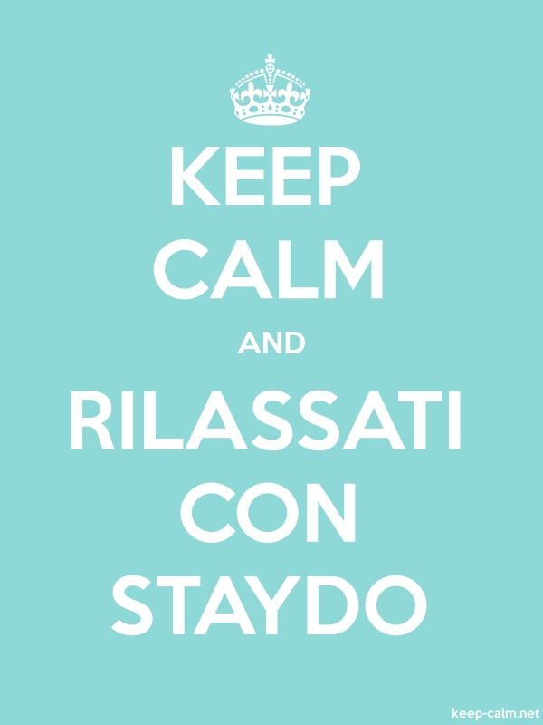 KEEP CALM AND RILASSATI CON STAYDO - white/lightblue - Default (600x800)