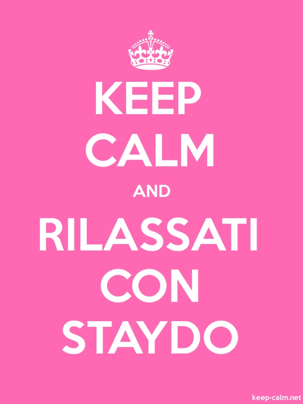KEEP CALM AND RILASSATI CON STAYDO - white/pink - Default (600x800)