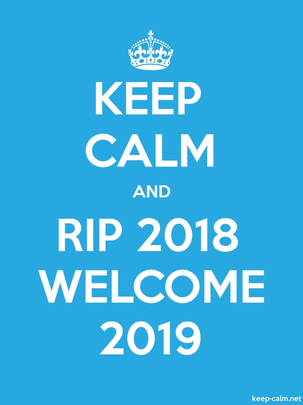 KEEP CALM AND RIP 2018 WELCOME 2019 - white/blue - Default (600x800)