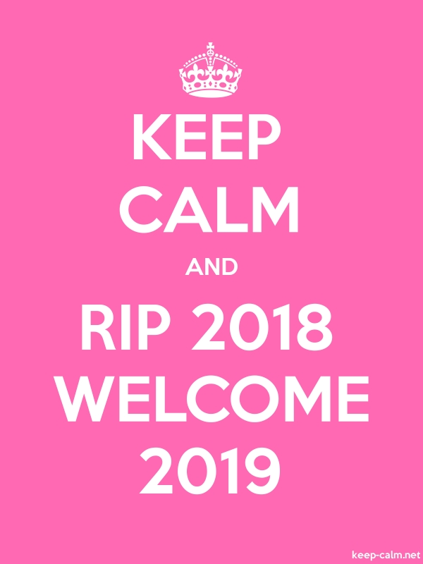 KEEP CALM AND RIP 2018 WELCOME 2019 - white/pink - Default (600x800)