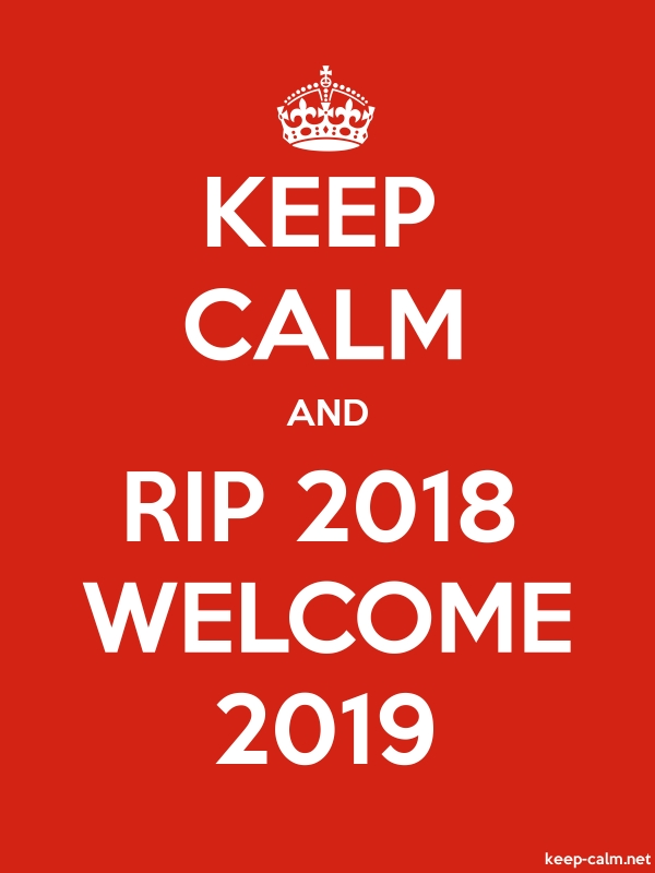 KEEP CALM AND RIP 2018 WELCOME 2019 - white/red - Default (600x800)