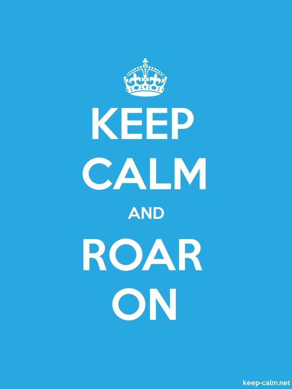KEEP CALM AND ROAR ON - white/blue - Default (600x800)