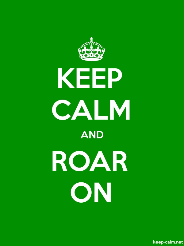 KEEP CALM AND ROAR ON - white/green - Default (600x800)