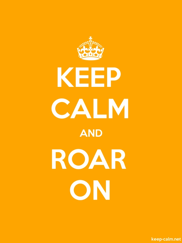 KEEP CALM AND ROAR ON - white/orange - Default (600x800)