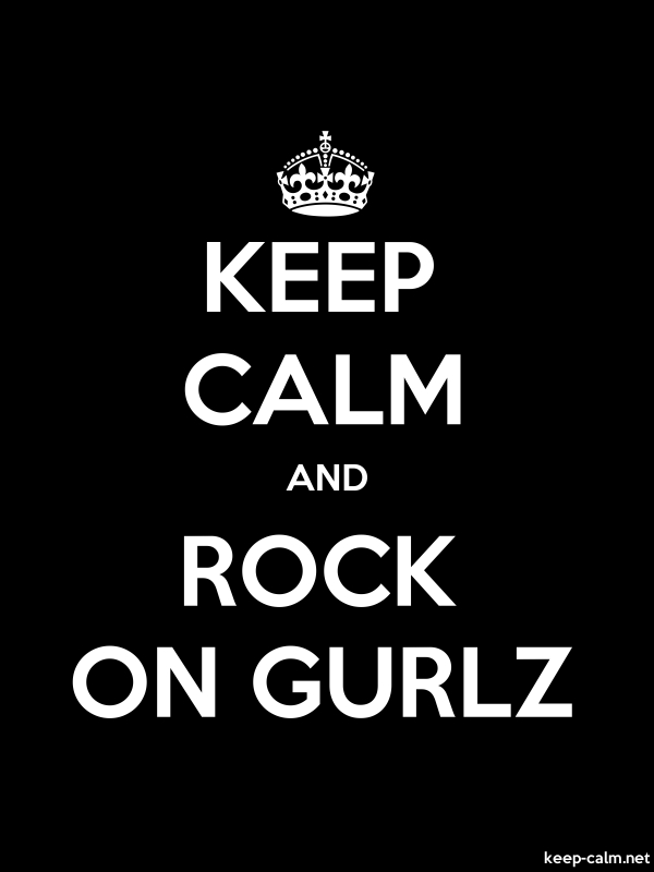 KEEP CALM AND ROCK ON GURLZ - white/black - Default (600x800)