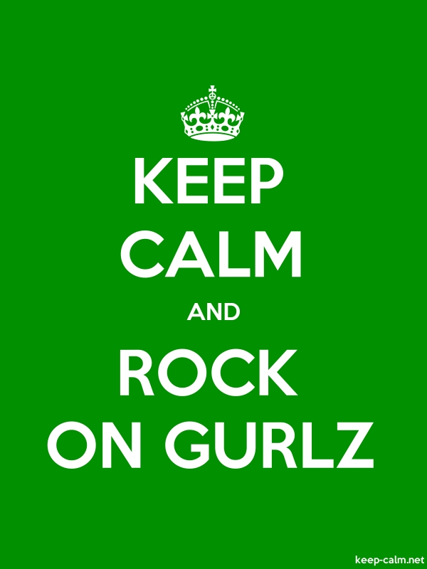 KEEP CALM AND ROCK ON GURLZ - white/green - Default (600x800)