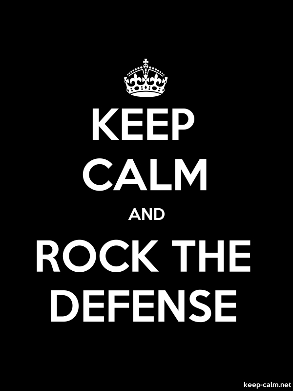 KEEP CALM AND ROCK THE DEFENSE - white/black - Default (600x800)