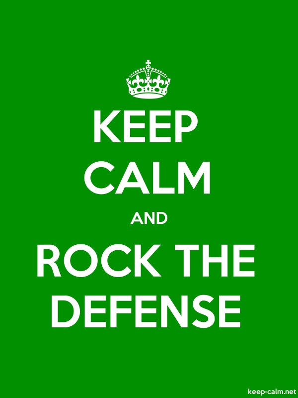 KEEP CALM AND ROCK THE DEFENSE - white/green - Default (600x800)