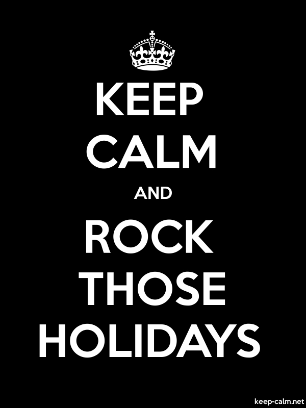 KEEP CALM AND ROCK THOSE HOLIDAYS - white/black - Default (600x800)