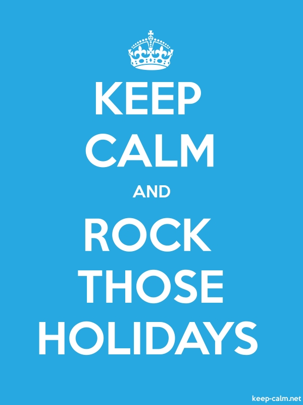 KEEP CALM AND ROCK THOSE HOLIDAYS - white/blue - Default (600x800)