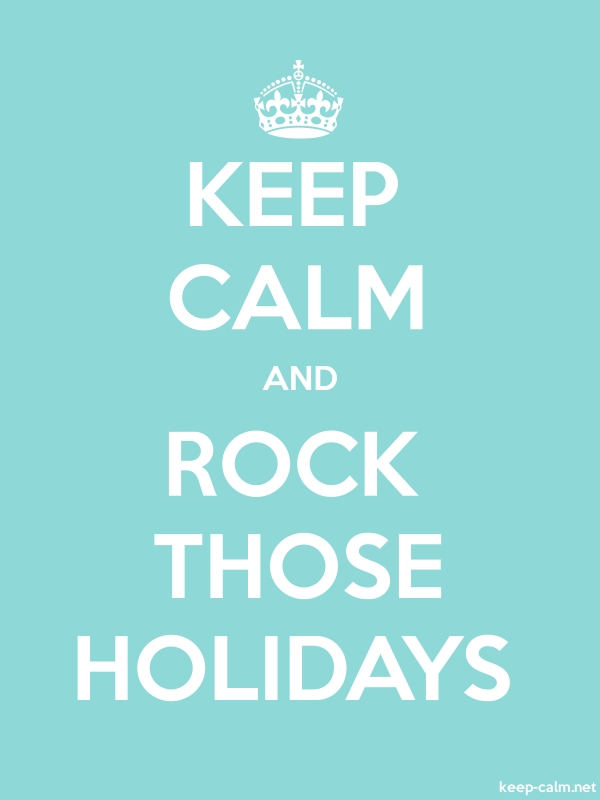 KEEP CALM AND ROCK THOSE HOLIDAYS - white/lightblue - Default (600x800)