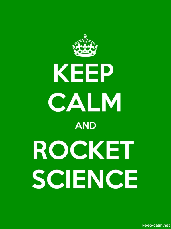KEEP CALM AND ROCKET SCIENCE - white/green - Default (600x800)