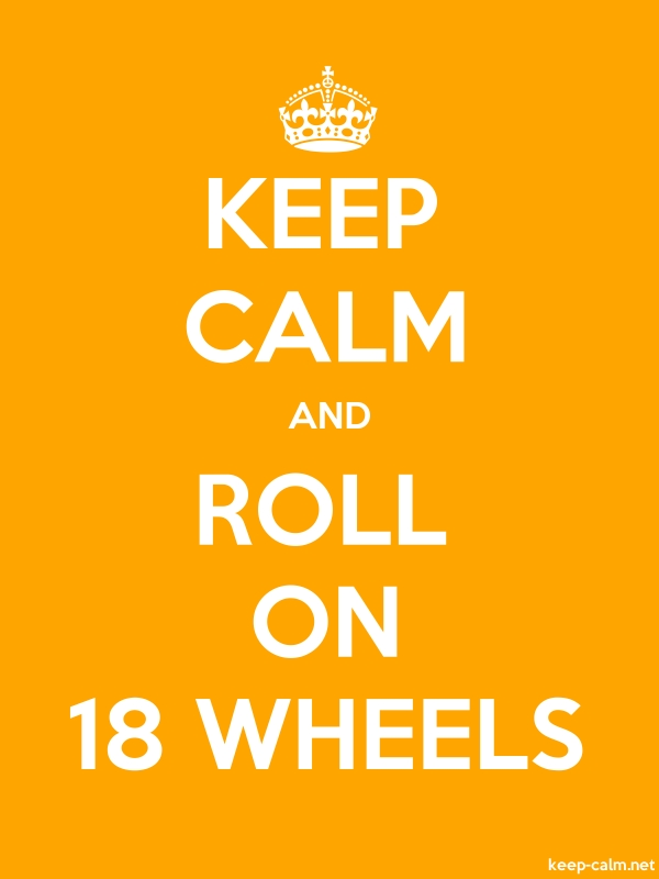 KEEP CALM AND ROLL ON 18 WHEELS - white/orange - Default (600x800)