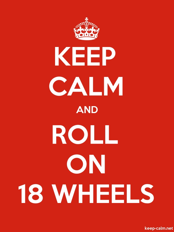 KEEP CALM AND ROLL ON 18 WHEELS - white/red - Default (600x800)