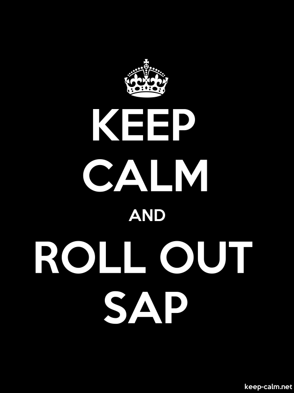 KEEP CALM AND ROLL OUT SAP - white/black - Default (600x800)