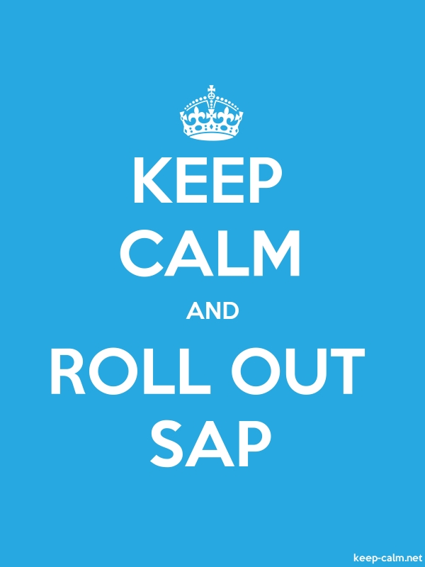 KEEP CALM AND ROLL OUT SAP - white/blue - Default (600x800)