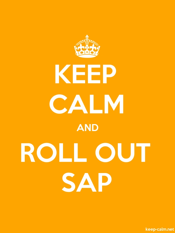 KEEP CALM AND ROLL OUT SAP - white/orange - Default (600x800)