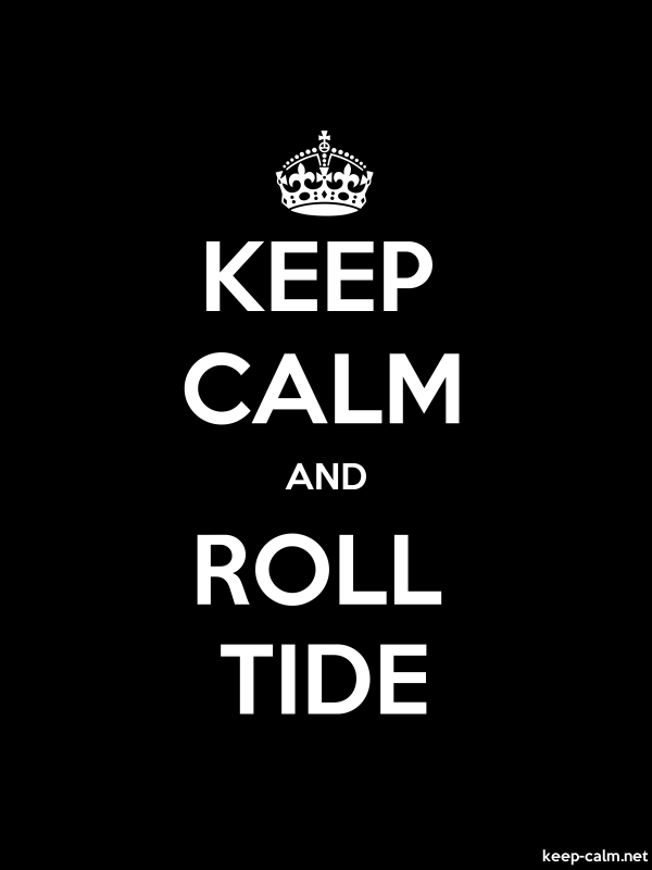 KEEP CALM AND ROLL TIDE - white/black - Default (600x800)