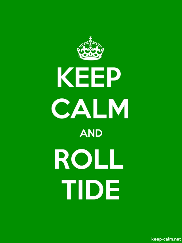 KEEP CALM AND ROLL TIDE - white/green - Default (600x800)