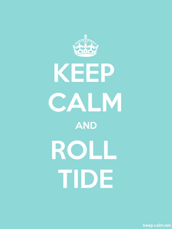 KEEP CALM AND ROLL TIDE - white/lightblue - Default (600x800)