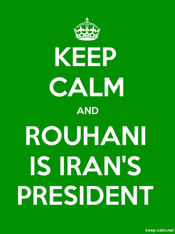 KEEP CALM AND ROUHANI IS IRAN'S PRESIDENT - white/green - Default (600x800)
