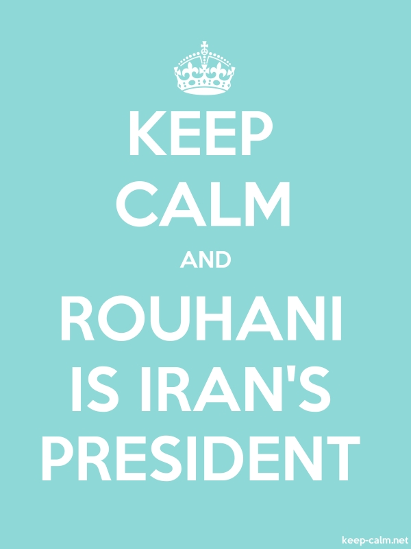 KEEP CALM AND ROUHANI IS IRAN'S PRESIDENT - white/lightblue - Default (600x800)