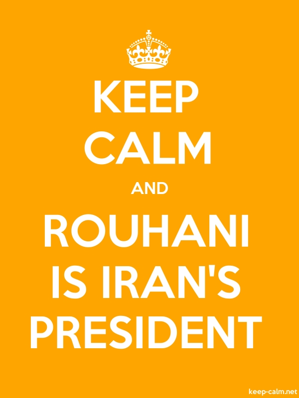 KEEP CALM AND ROUHANI IS IRAN'S PRESIDENT - white/orange - Default (600x800)