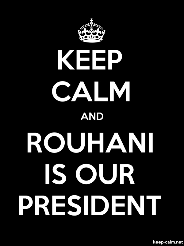 KEEP CALM AND ROUHANI IS OUR PRESIDENT - white/black - Default (600x800)