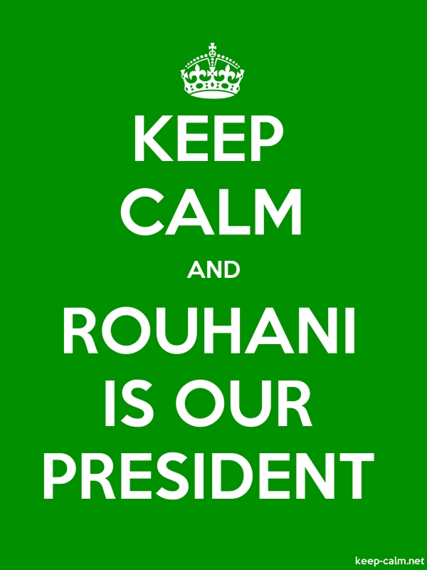 KEEP CALM AND ROUHANI IS OUR PRESIDENT - white/green - Default (600x800)