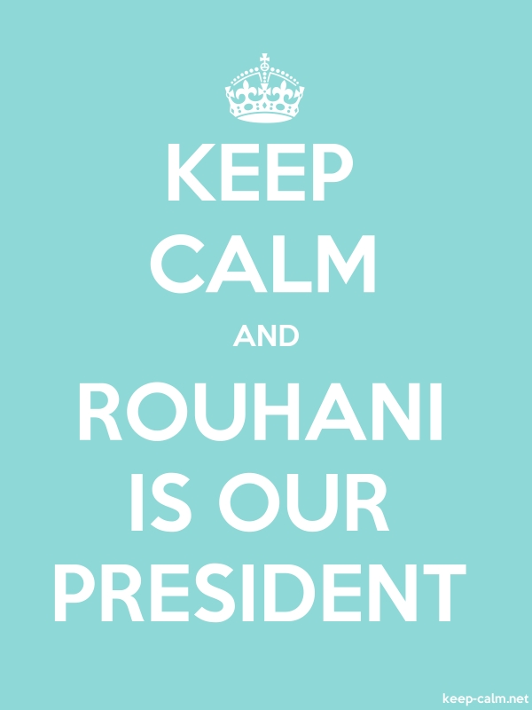 KEEP CALM AND ROUHANI IS OUR PRESIDENT - white/lightblue - Default (600x800)