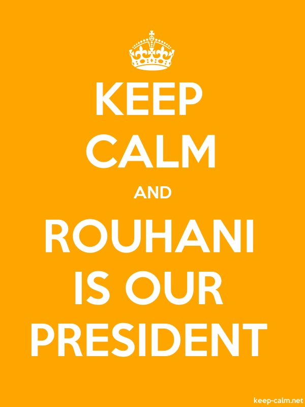 KEEP CALM AND ROUHANI IS OUR PRESIDENT - white/orange - Default (600x800)