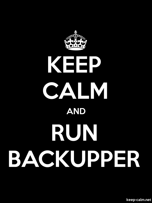 KEEP CALM AND RUN BACKUPPER - white/black - Default (600x800)