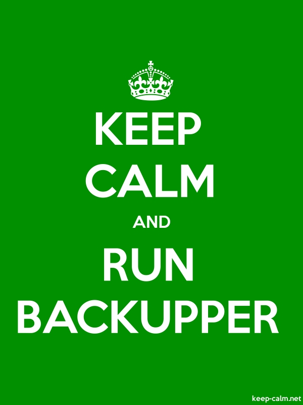 KEEP CALM AND RUN BACKUPPER - white/green - Default (600x800)