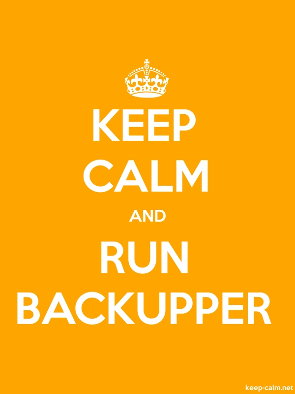 KEEP CALM AND RUN BACKUPPER - white/orange - Default (600x800)