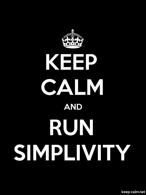 KEEP CALM AND RUN SIMPLIVITY - white/black - Default (600x800)