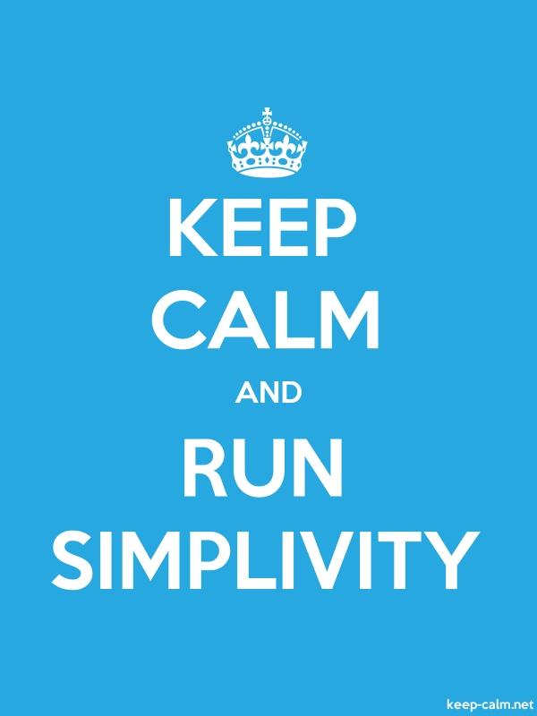 KEEP CALM AND RUN SIMPLIVITY - white/blue - Default (600x800)