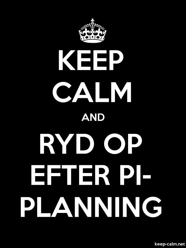 KEEP CALM AND RYD OP EFTER PI- PLANNING - white/black - Default (600x800)