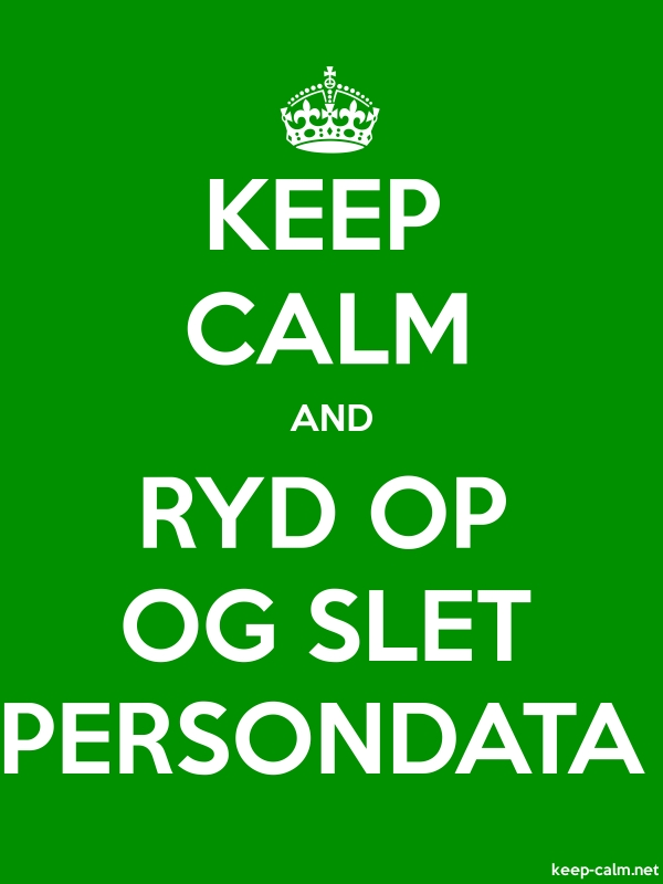 KEEP CALM AND RYD OP OG SLET PERSONDATA - white/green - Default (600x800)
