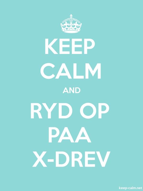 KEEP CALM AND RYD OP PAA X-DREV - white/lightblue - Default (600x800)