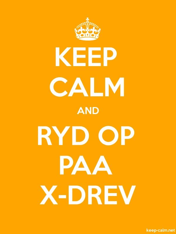 KEEP CALM AND RYD OP PAA X-DREV - white/orange - Default (600x800)