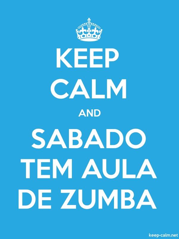 KEEP CALM AND SABADO TEM AULA DE ZUMBA - white/blue - Default (600x800)