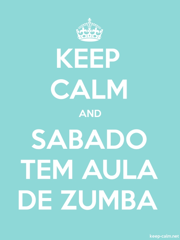 KEEP CALM AND SABADO TEM AULA DE ZUMBA - white/lightblue - Default (600x800)