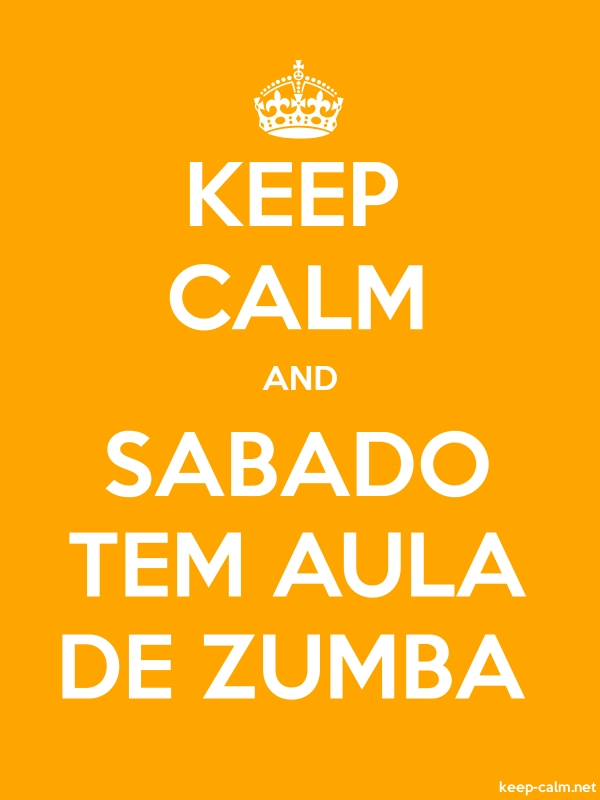KEEP CALM AND SABADO TEM AULA DE ZUMBA - white/orange - Default (600x800)