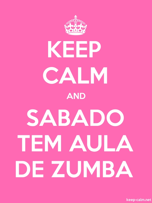 KEEP CALM AND SABADO TEM AULA DE ZUMBA - white/pink - Default (600x800)