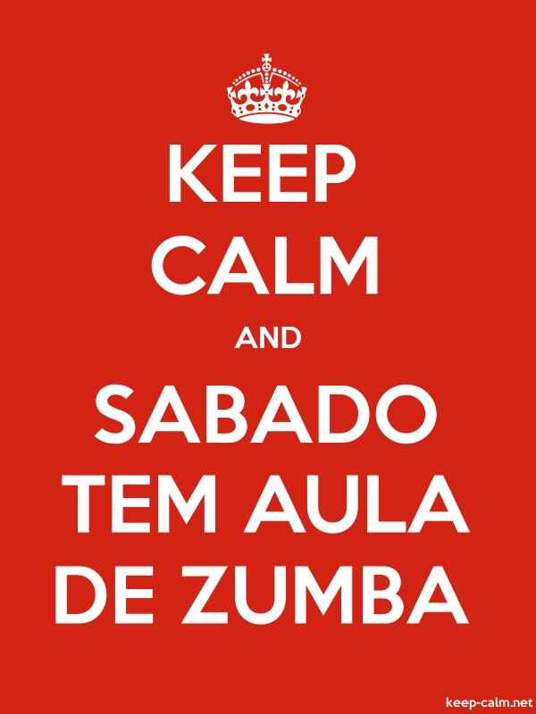 KEEP CALM AND SABADO TEM AULA DE ZUMBA - white/red - Default (600x800)