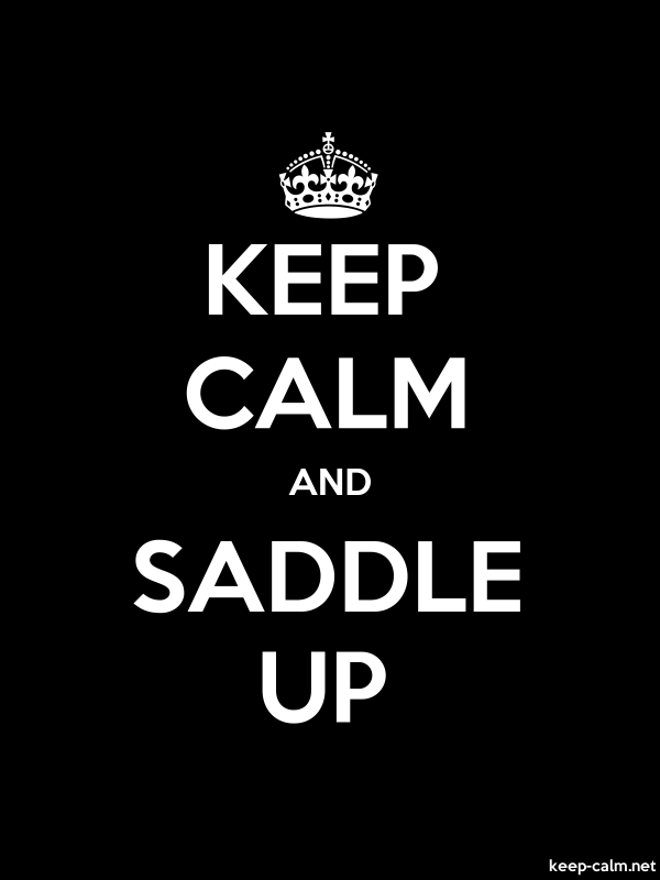KEEP CALM AND SADDLE UP - white/black - Default (600x800)