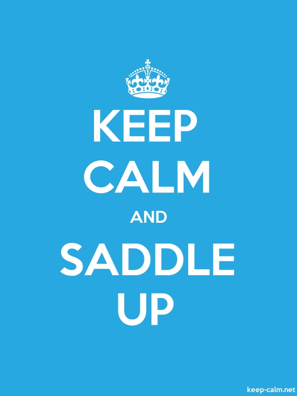KEEP CALM AND SADDLE UP - white/blue - Default (600x800)